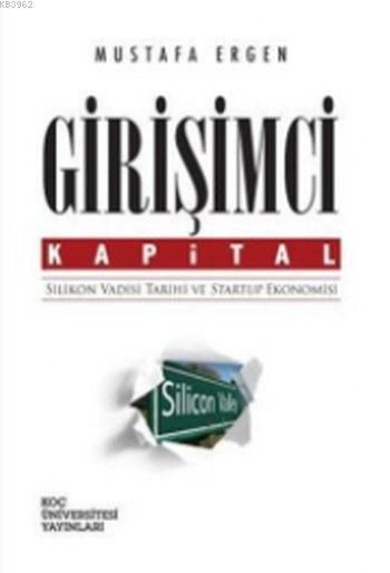 Girişimci Kapital; Silikon Vadisi Tarihi ve Startup Ekonomisi