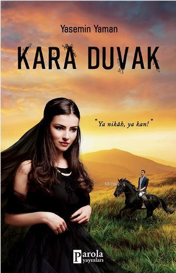 Kara Duvak; Ya Nikah Ya Kan!