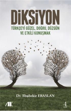 Diksiyon; Türkçeyi Güzel, Doğru, Düzgün ve Etkili Konuşmak