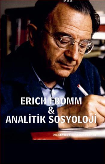 Erich Fromm & Analitik Sosyoloji