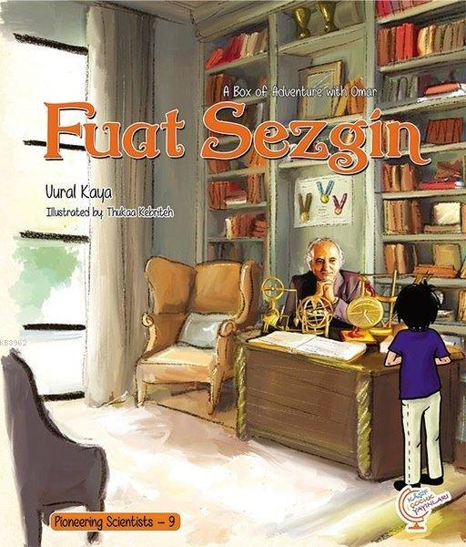 A Box of Adventure with Omar: Fuat Sezgin Pioneering Scientists - 9