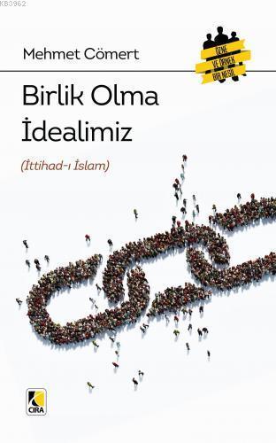 Birlik Olma İdealimiz (İttihad-ı İslam)