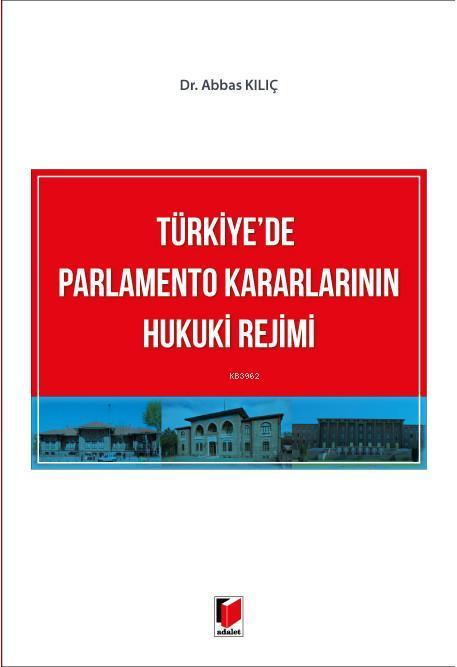 Türkiye'de Parlamento Kararlarının Hukuki Rejimi