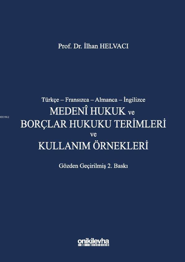 Türkçe-Fransızca-Almanca-İngilizce Medeni Hukuk ve Borçlar Hukuku Terimleri ve Kullanım Örnekleri