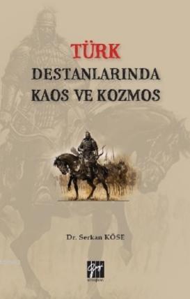 Türk Destanlarında Kaos ve Kozmos