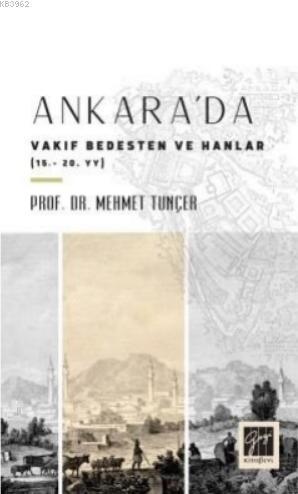 Ankara'da Vakıf Bedesten ve Hanlar (15-20. YY)