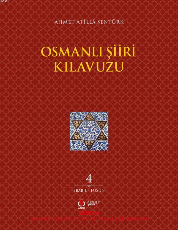 Osmanlı Şiir Kılavuzu 4.Cilt; Ebabil - Füsün
