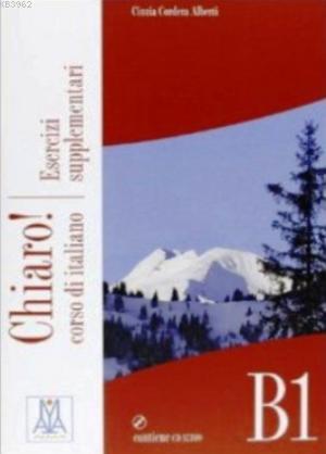 Chiaro! B1 Esercizi Supplementari (Çalışma Kitabı+CD) Orta Seviye İtalyanca