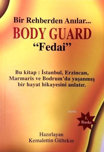 Body Guard - Fedai; Bir Rehberden Anılar...