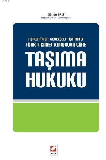 Taşıma Hukuku (Ciltli); 6102 Sayılı Türk Ticaret Kanununa Göre