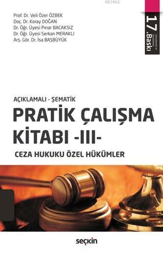 Pratik Çalışma Kitabı - III, Ceza Hukuku Özel Hükümler