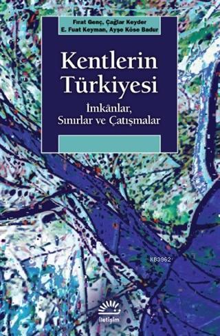 Kentlerin Türkiyesi; İmkanlar, Sınırlar ve Çatışmalar