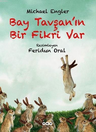Bay Tavşan'ın Bir Fikri Var (3-8 Yaş)