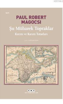 Şu Mübarek Topraklar; Kırım ve Kırım Tatarları