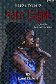 Kara Çığlık; Afrika'da Başkaldırı ve Aşk