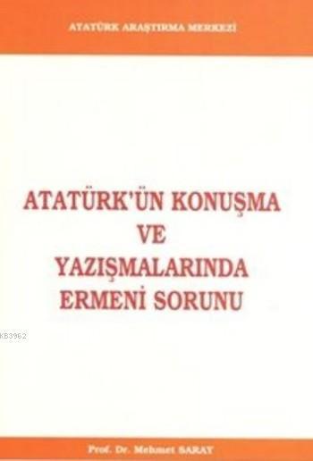Atatürk'ün Konuşma ve Yazışmalarında Ermeni Sorunu