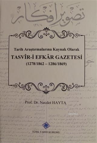 Tasvir-i Efkar Gazetesi Tarih Araştırmalarına Kaynak Olarak