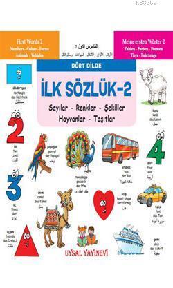 İlk Sözlük 2 - Sayılar - Renkler - Şekiller - Hayvanlar - Taşıtlar; Dört Dilde