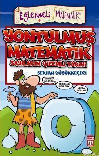 Yontulmuş Matematik; Sayıların Gizemli Tarihi