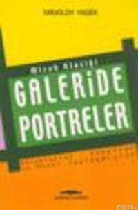 Galeride Portreler; Mizah Klasiği