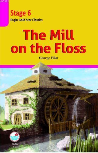 The Mill on the Floss CD'li (Stage 6 ); İngilizce seviyeli hikaye kitabı. Stage 6