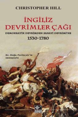 İngiliz Devrimler Çağı Demokratik Devrimden Sanayi Devrimine 1530-1780