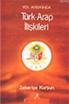 Yol Ayrımında Türk- Arap İlişkileri