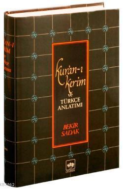 Kur'an-ı Kerim ve Türkçe Anlatımı (Ciltli, Metinli