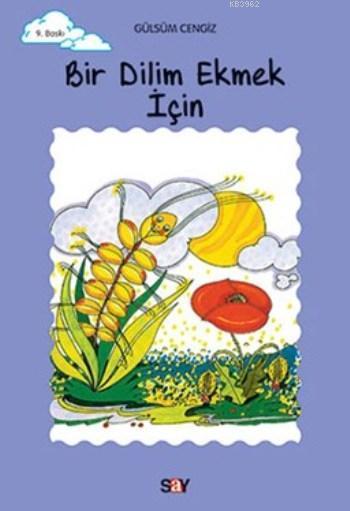 Bir Dilim Ekmek İçin; Tomurcuk Kitaplar 3