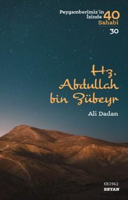 Hz. Abdullah bin Zübeyr; Peygamberimiz'in İzinde 40 Sahabi/30