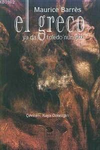 El Greco Ya Da Toledo'nun Gizi