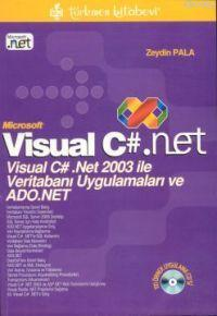 Visual C#.net; Visual C# .net 2003 İle Veritabanı Uygulamaları ve Ado.net