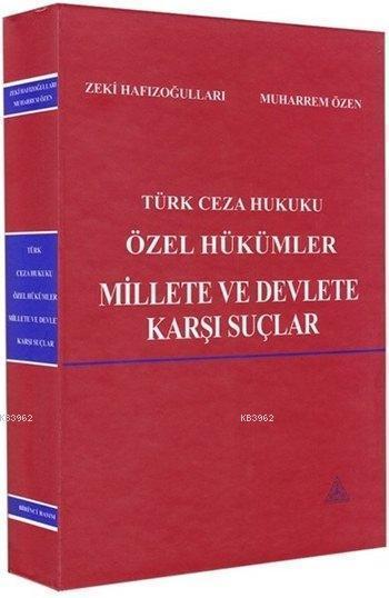 Türk Ceza Hukuku Özel Hükümler; Millete ve Devlete Karşı Suçlar