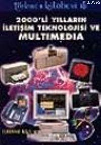 2000´li Yılların İletişim Teknolojisi ve Multimedya