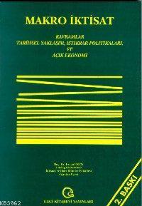 Makro İktisat; Kavramlar, Tarihsel Yaklaşım, İstikrar Politikaları ve Açık Ekonomi