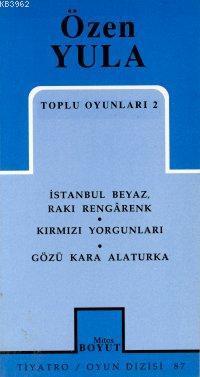 Toplu Oyunları 2; İstanbul Beyaz, Rakı Rengarenk - Kırmızı Yorgunları - Gözü Kara Alaturka