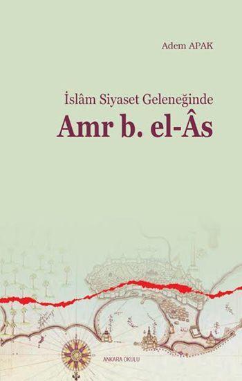 İslam Siyaset Geleneğinde Amr b. el-Âs
