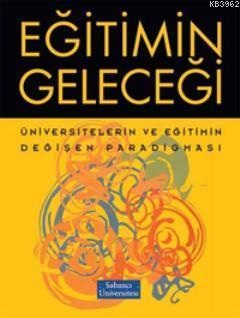 Eğitimin Geleceği; Üniversitelerin ve Eğitimin Değişen Paradigması