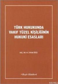Türk Hukukunda Vakıf Tüzel Kişiliğinin Hukuki Esasları