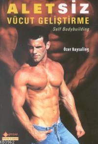 Aletsiz Vücut Geliştirme; Self Bodybuilding