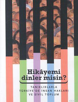 Hikayemi Dinler misin?; Tanıklarla Türkiye'de İnsan Hakları ve Sivil Toplum