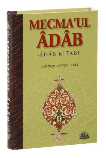 Mecma'ul Âdâb Tercümesi; Adab Kitabı