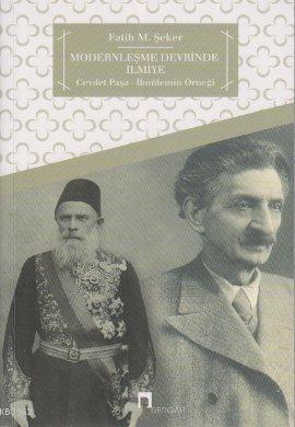 Modernleşme Devrinde İlmiye; Cevdet Paşa - İbnülemin Örneği
