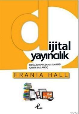 Dijital Yayıncılık; Dijital Kitap ve Dergi Sektörü İçin Bir Başlangıç