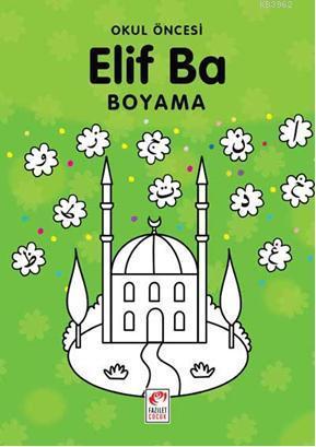 Okul Oncesi Elif Ba Boyama 4 6 Yas Bilal Gezer Osman Turhan