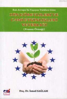 Batı Avrupa'da Yaşayan Türklere Göre Din Görevlileri ve Cami Etkinlikleri Yeterliği; Fransa Örneği