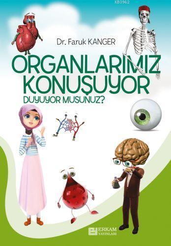 Organlarımız Konuşuyor Duyuyor musunuz?
