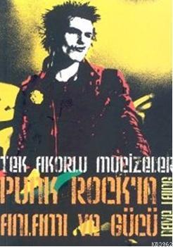 Tek Akorlu Mucizeler Punk Rock'ın Anlamı ve Gücü