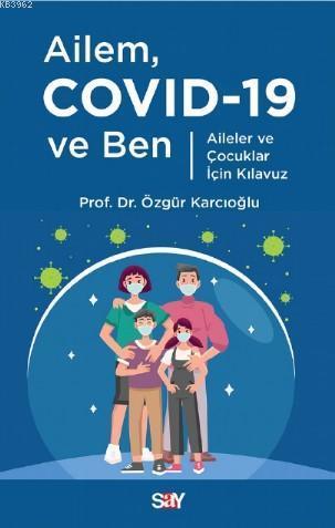 Ailem Covid-19 ve Ben; Aileler ve Çocuklar İçin Kılavuz