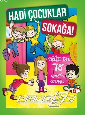 Hadi Çocuklar Sokağa!; Türkiye'den 78 Sokak Oyunu